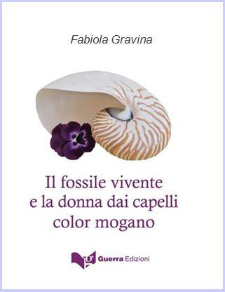 Il Fossile vivente e la donna dai capelli color mogano Fabiola Gravina
